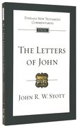 The Letters of John (Re-Formatted) (Tyndale New Testament Commentary Re-issued/revised Series) Paperback