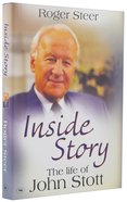 Inside Story: The Life of John Stott Hardback