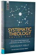 Systematic Theology #01: Grounded in Holy Scripture and Understood in the Light of the Church