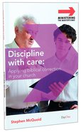 Discipline With Care (Ministering The Master's Way Series) Paperback