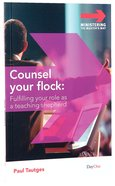 Counsel Your Flock (Ministering The Master's Way Series) Paperback