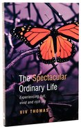 The Spectacular Ordinary Life Paperback
