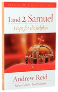 1 & 2 Samuel - Help For the Helpless (Reading The Bible Today Series)