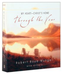 My Heart-Christs Home Through the Year (Through The Year Series)
