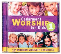 Cedarmont Worship For Kids Volume 1