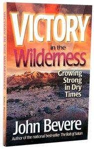 Victory in the Wilderness: Understanding Gods Season of Preparation
