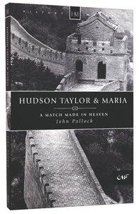 History Makers: Hudson Taylor & Maria (Historymakers Series)