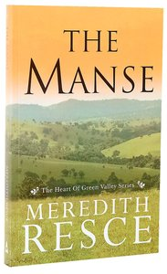 The Manse (#01 in Heart Of Green Valley Series)