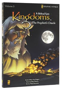 The Prophets Oracle (Z Graphic Novel) (#03 in Kingdoms - A Biblical Epic Series)