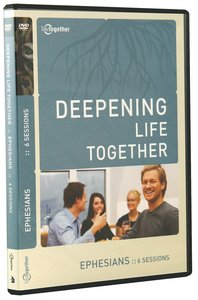 Ephesians (Deepening Life Together Series)