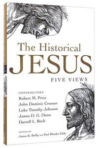 The Five Views: Historical Jesus (Spectrum Series)