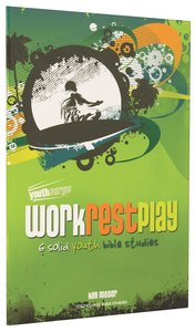 Work Rest Play (Youthsurge Bible Studies Series)