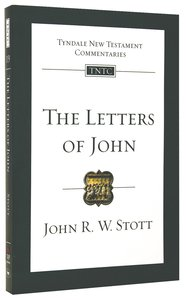 The Letters of John (Re-Formatted) (Tyndale New Testament Commentary Re-issued/revised Series)