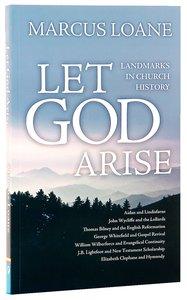 Let God Arise: Landmarks in Church History