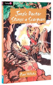 Jungle Doctor Stings a Scorpion (#011 in Jungle Doctor Flamingo Fiction Series)
