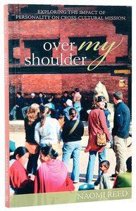 Over My Shoulder: Stories That Show How Personality Affects Cross-Cultural Mission