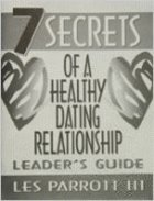 7 Secrets of a Healthy Dating Relationship (Leaders Guide)
