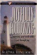 Joyfully Following (Satisfied Heart Topical Bible Study Series) Paperback