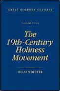 The 19Th-Century Holiness Movement (#04 in Great Holiness Classics Series) Hardback