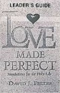 Love Made Perfect (Leader's Guide) Paperback