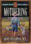 Mothering (Framing Better Families Series) Paperback