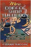 More Coffee Shop Theology Paperback