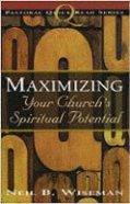 Maximizing Your Church's Spiritual Potential Paperback