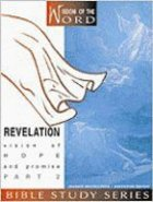 Revelation Part 2 - Vision of Hope and Promise (#03 in Wisdom Of The Word Series) Spiral