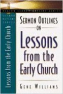 Sermon Outlines on Lessons From the Early Church (Beacon Sermon Outlines Series) Paperback