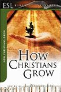 How Christians Grow (English As Second Language Bible Study Series)