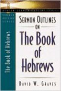 Sermon Outlines on the Book of Hebrews (Beacon Sermon Outlines Series) Paperback