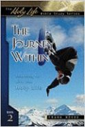 The Holy Life: Journey Within (Holy Life Bible Study Series) Paperback