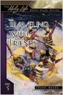 Holy Life: Traveling With Friends (Holy Life Bible Study Series) Paperback