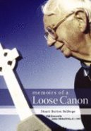 Memoirs of a Loose Canon (Stuart Barton Babbage) Hardback