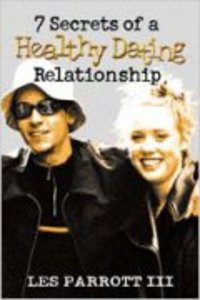 7 Secrets of a Healthy Dating Relationship (Student Guide)