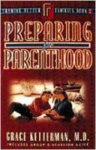 Preparing For Parenting (Framing Better Families Series)