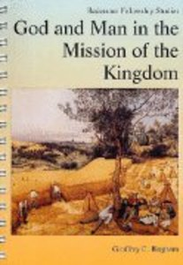 God and Man in the Mission of the Kingdom