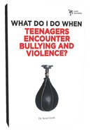 Teenagers Encounter Bullying and Violence? (Wdidw Series)