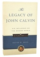 The Legacy of John Calvin (Calvin 500 Series) Paperback