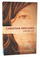Christian Heroines Just Like You Paperback