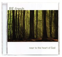 Re: Fresh: Near to the Heart of God