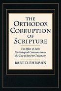 Orthodox Corruption of the Scripture Paperback