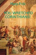 You Wretched Corinthians! Paperback