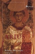 Arius: Heresy and Tradition Hardback