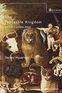 The Peaceable Kingdom (2nd Edition) Paperback