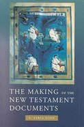 The Making of the New Testament Documents Paperback