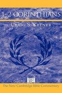 New Cambridge: 1 & 2 Corinthians (New Cambridge Bible Commentary Series)