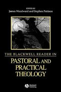 Blackwell Reader in Pastoral and Practical Theology Paperback