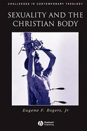 Sexuality and the Christian Body Paperback