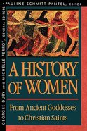 From Ancient Goddesses to Christian Saints (#01 in History Of Women In The West Series) Paperback
